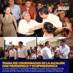 TRABAJOS COORDINADOS DE LA ALCALDÍA CON PRESIDENCIA Y VICEPRESIDENCIA